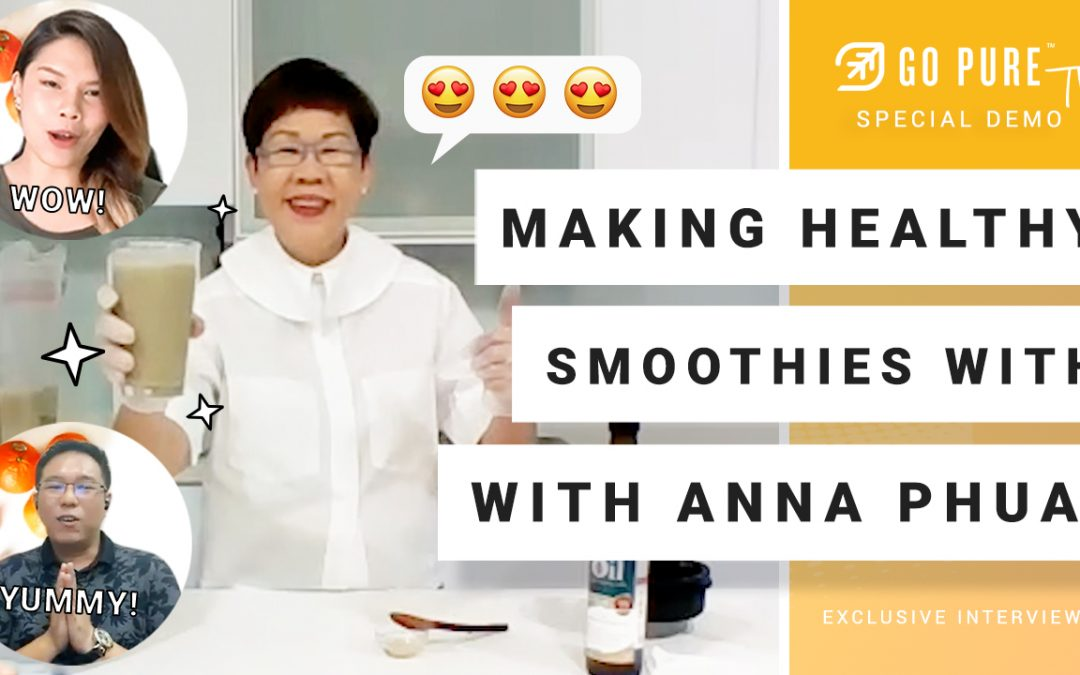[Go Pure TV] Ep 16:  Making Healthy Smoothies with Anna Phua