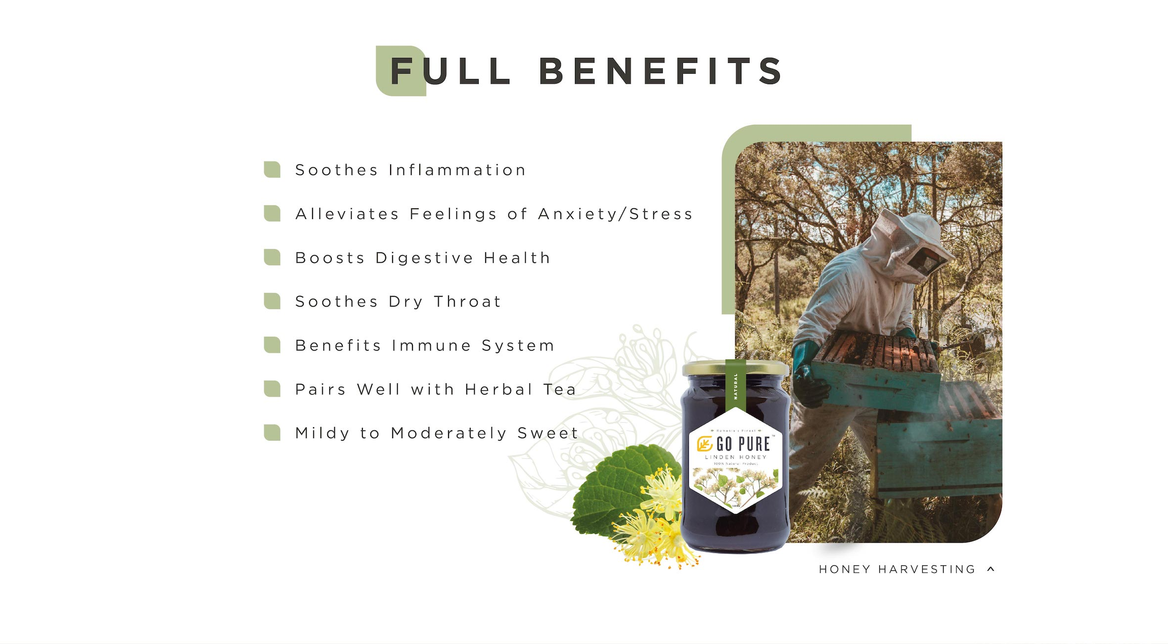 full benefits: soothes inflammation, alleviates feeling of anxiety or stress, boosts digestive health, soothes dry throat, benefits immune system, pairs well with herbal tea, mildy to moderately sweetness.