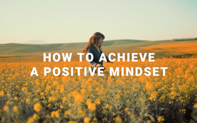 [Covid-19 Series] Ep 7: How To Achieve a Positive Mindset