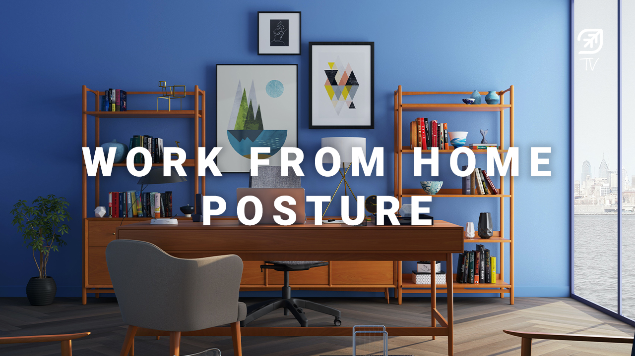 [Covid-19 Series] Ep 1: Work From Home Posture