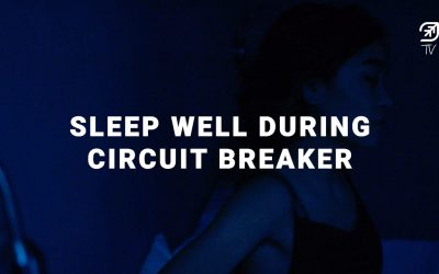 [Covid-19 Series] Ep 3: Sleep Well During Circuit Breaker